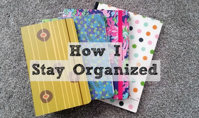 How I Stay Organized